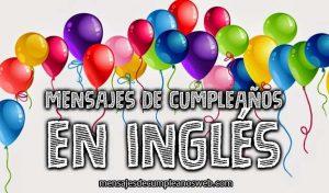 Mensajes y Frases de Cumpleaños en Inglés